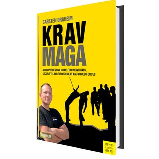 Krav Maga - A Comprehensive Guide For Individuals, Security, Law Enforcement and Armed Forces (English Edition)